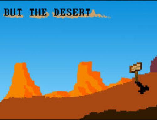 But The Desert